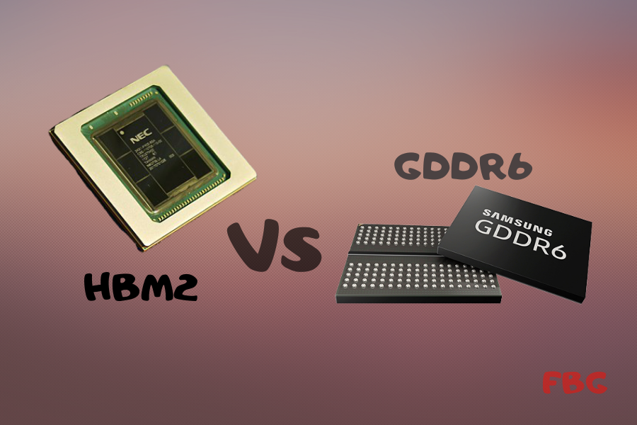 HBM2 VS GDDR6 Memory Specifications and Full Comparision