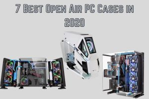 7 Best Open to Air PC Cases in 2020